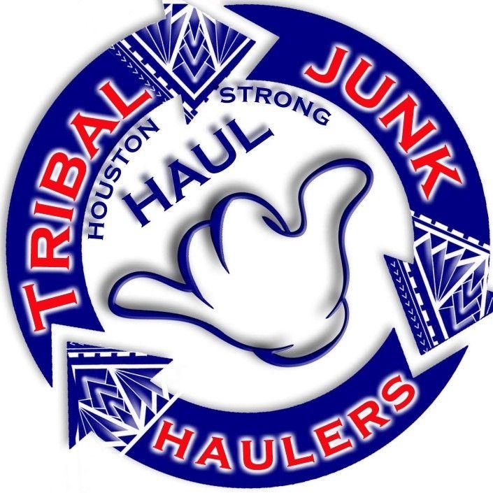 TRIBAL JUNK HAUL LLC HOUSTON STRONG HAULERS