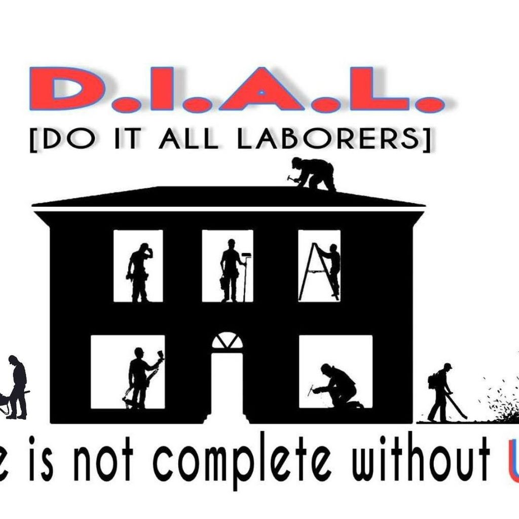 D.I.A.L (Do it all laborers)