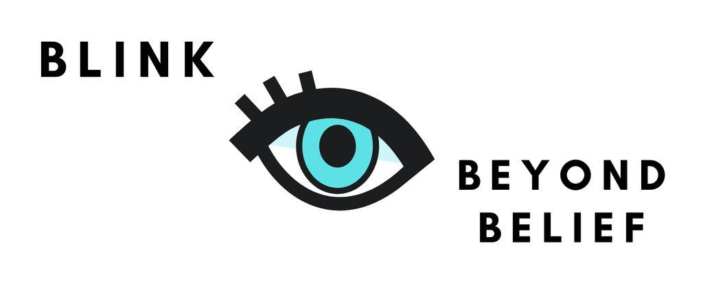 Blink Beyond Belief