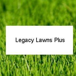 Legacy Lawns Plus
