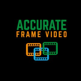 Accurate Frame Video