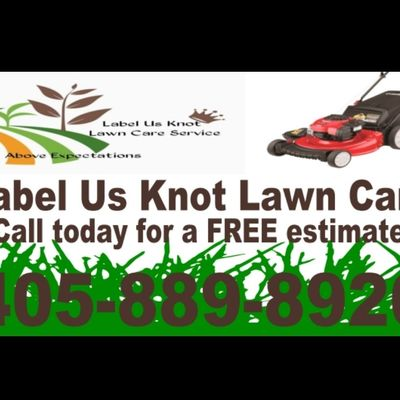 Avatar for Label Us Knot Lawn Care /House Cleaning