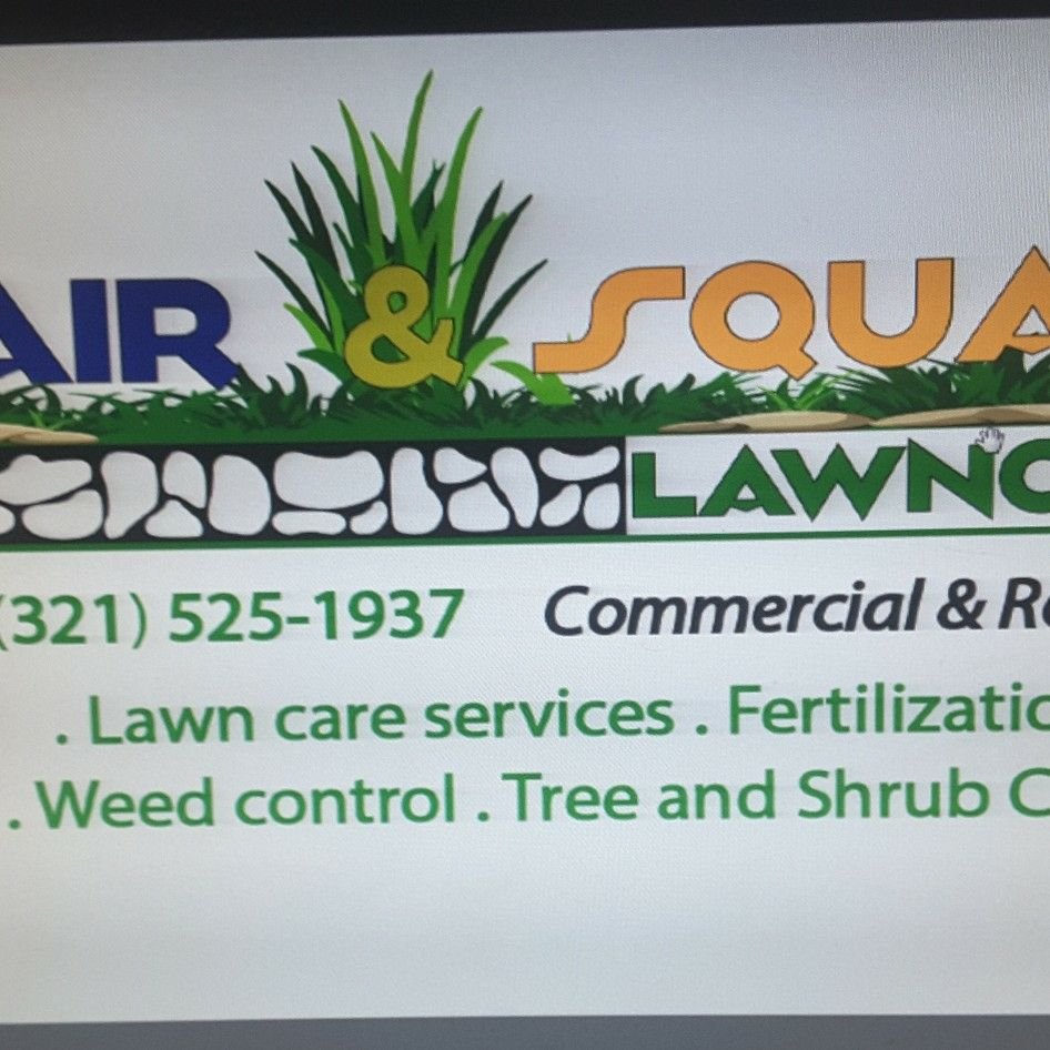 Fair &Square Lawncare and Landscaping