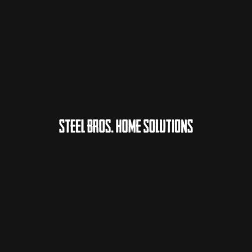 Steel Brother's Home Solutions