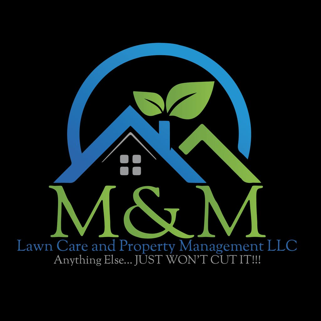 M & M LAWN CARE AND PROPERTY MANAGEMENT LLC