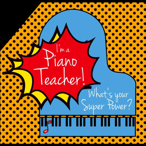 Piano can be YOUR Super Power!