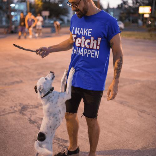 We literally, Make Fetch! Happen!