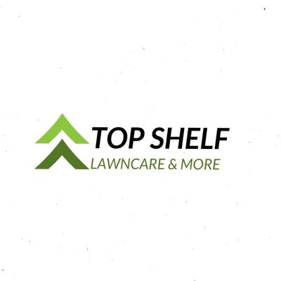 Avatar for Top Shelf Lawn Care and More LLC