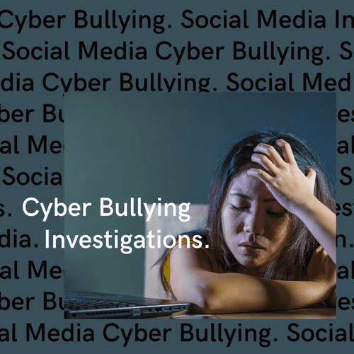 Cyber Bullying Investigations