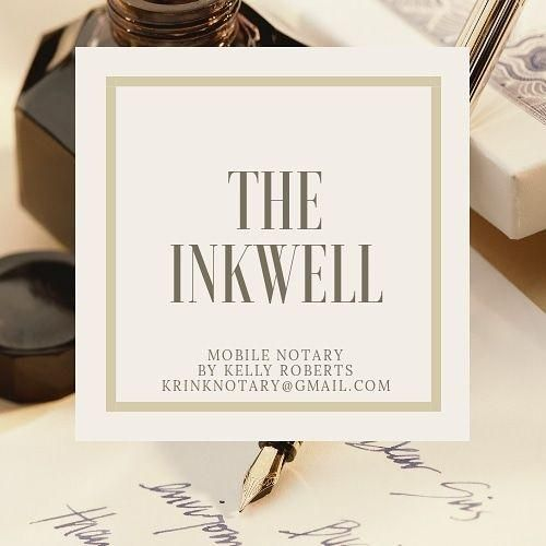 The Inkwell Mobile Notary By Kelly Roberts