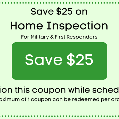 $25 with a Home Inspection for Military and First Responders
