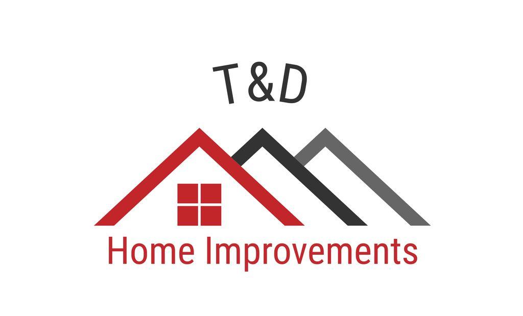 T&D Home Improvements LLC