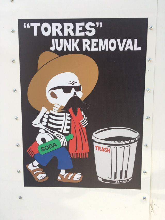 """Torres ""' Junk removal and Hauling"