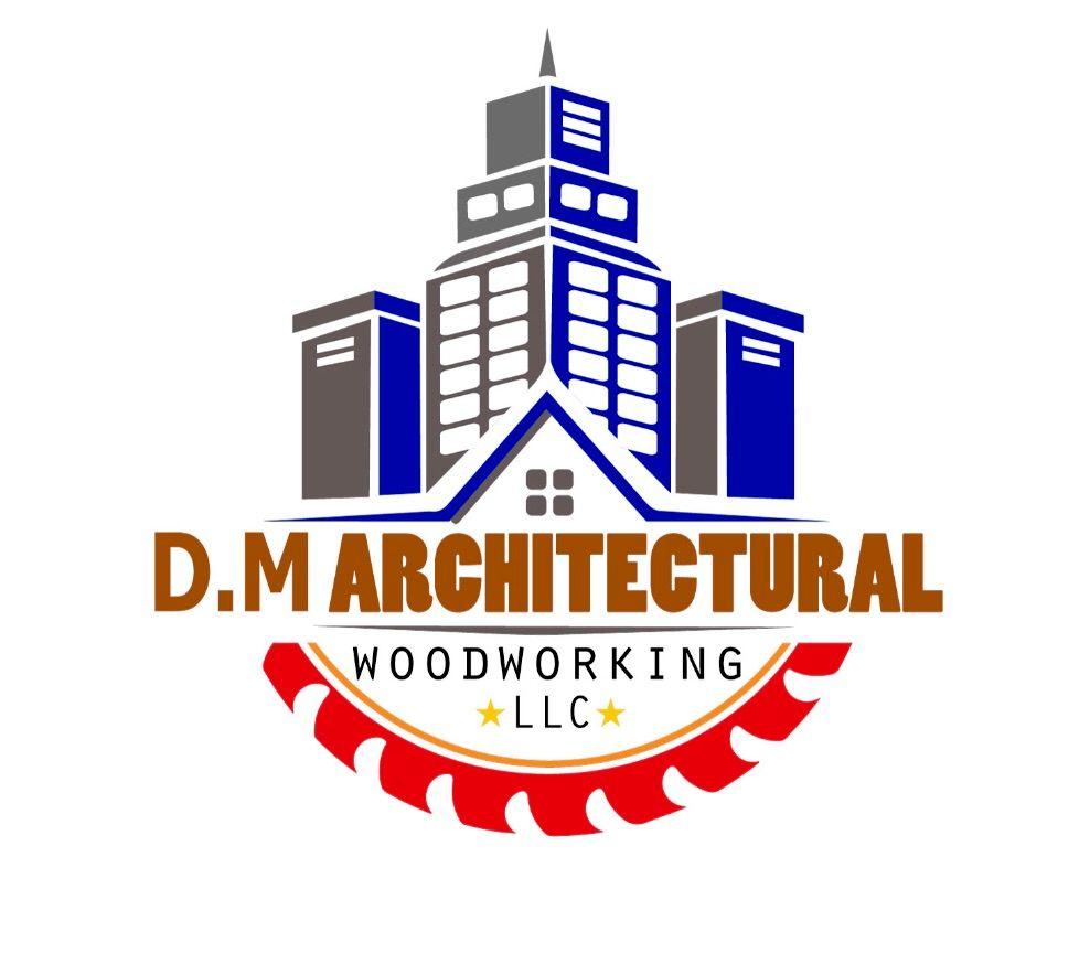 D.M  Architectural Woodworking LLC