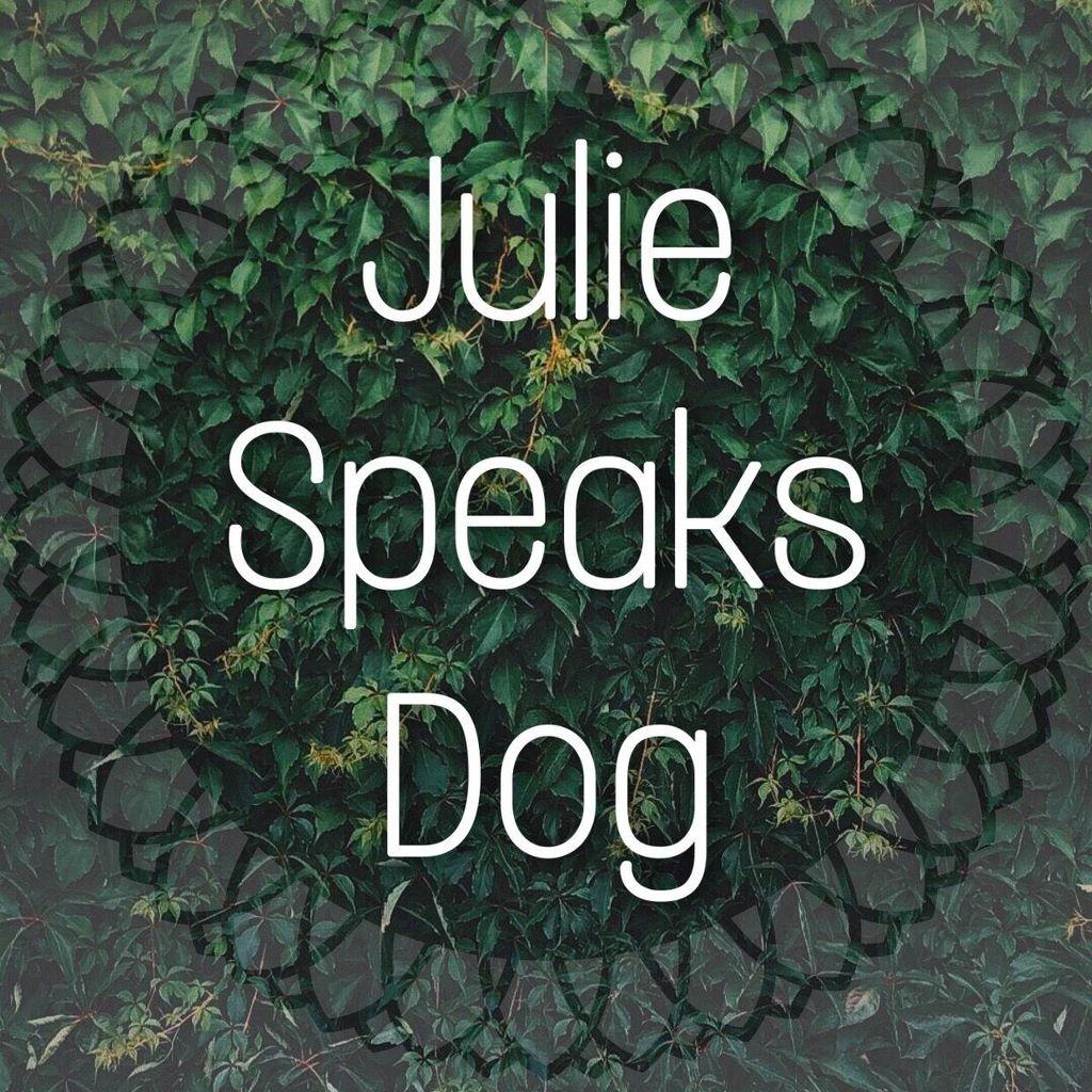 Julie Speaks Dog