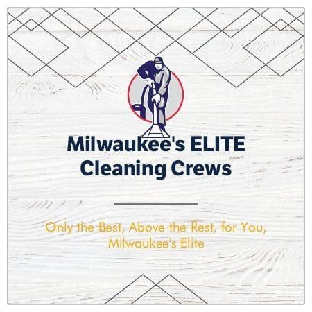 Milwaukee's ELITE Cleaning Crews