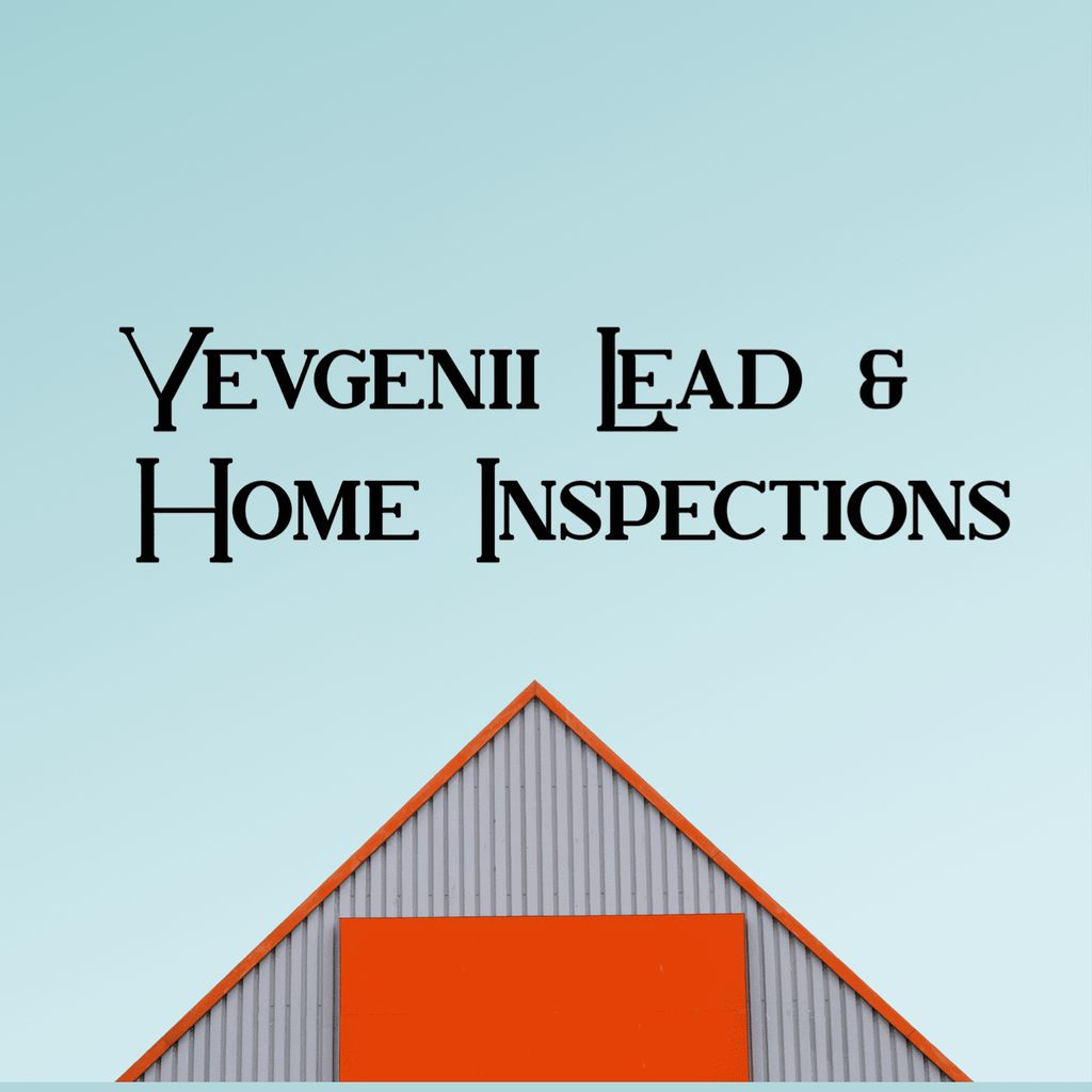 Yevgenii Lead & Home Inspections