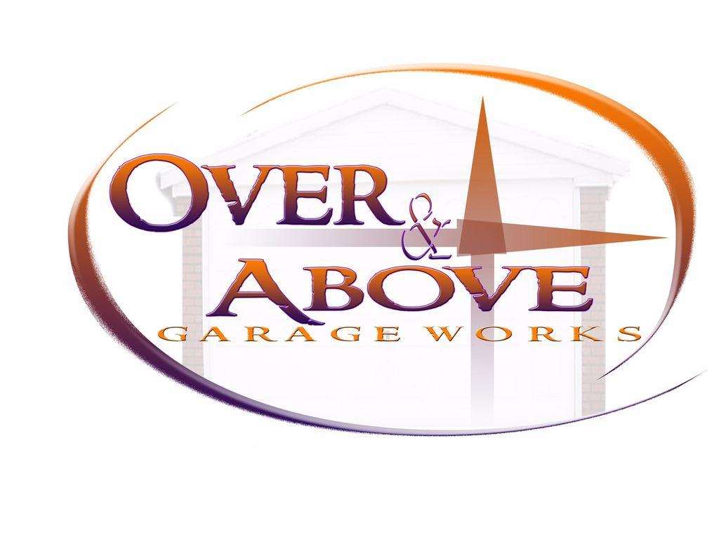 Over & Above Garage Works, LLC.