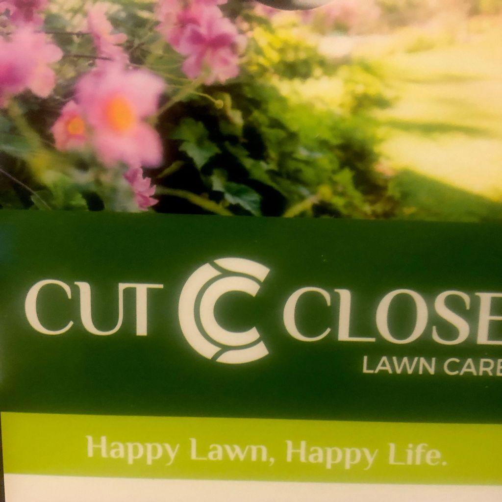 Cut Close Lawn Care LLC