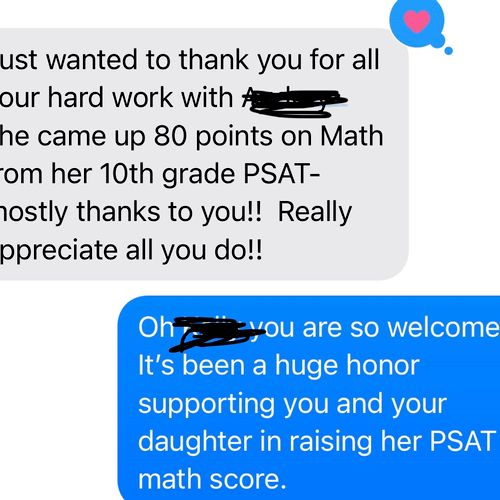 PSAT scores! Together we prepped for the PSAT, SAT and ACT!!!