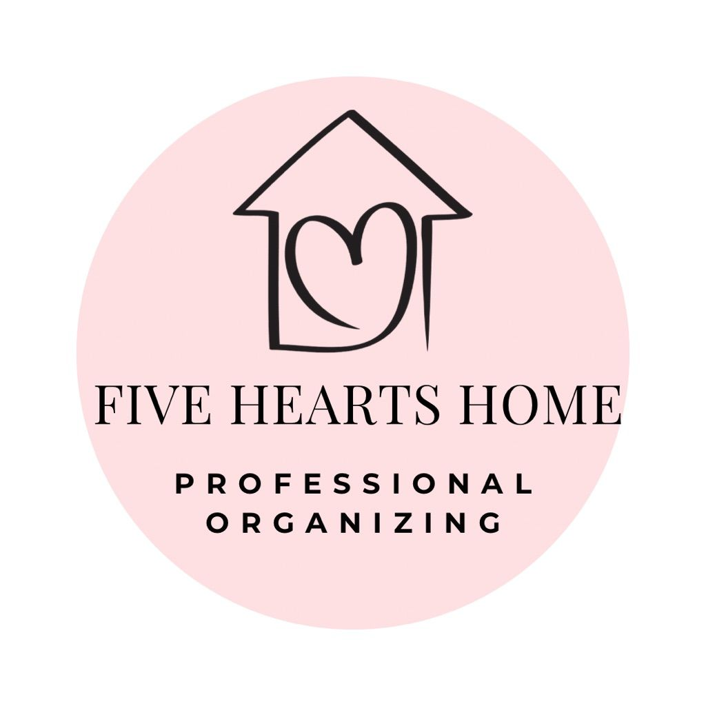 """Five Hearts Home- """"Organize and Simplify"""""""