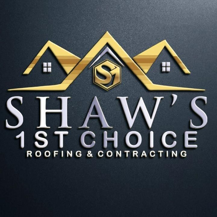 Shaw's 1st Choice Roofing & Contracting