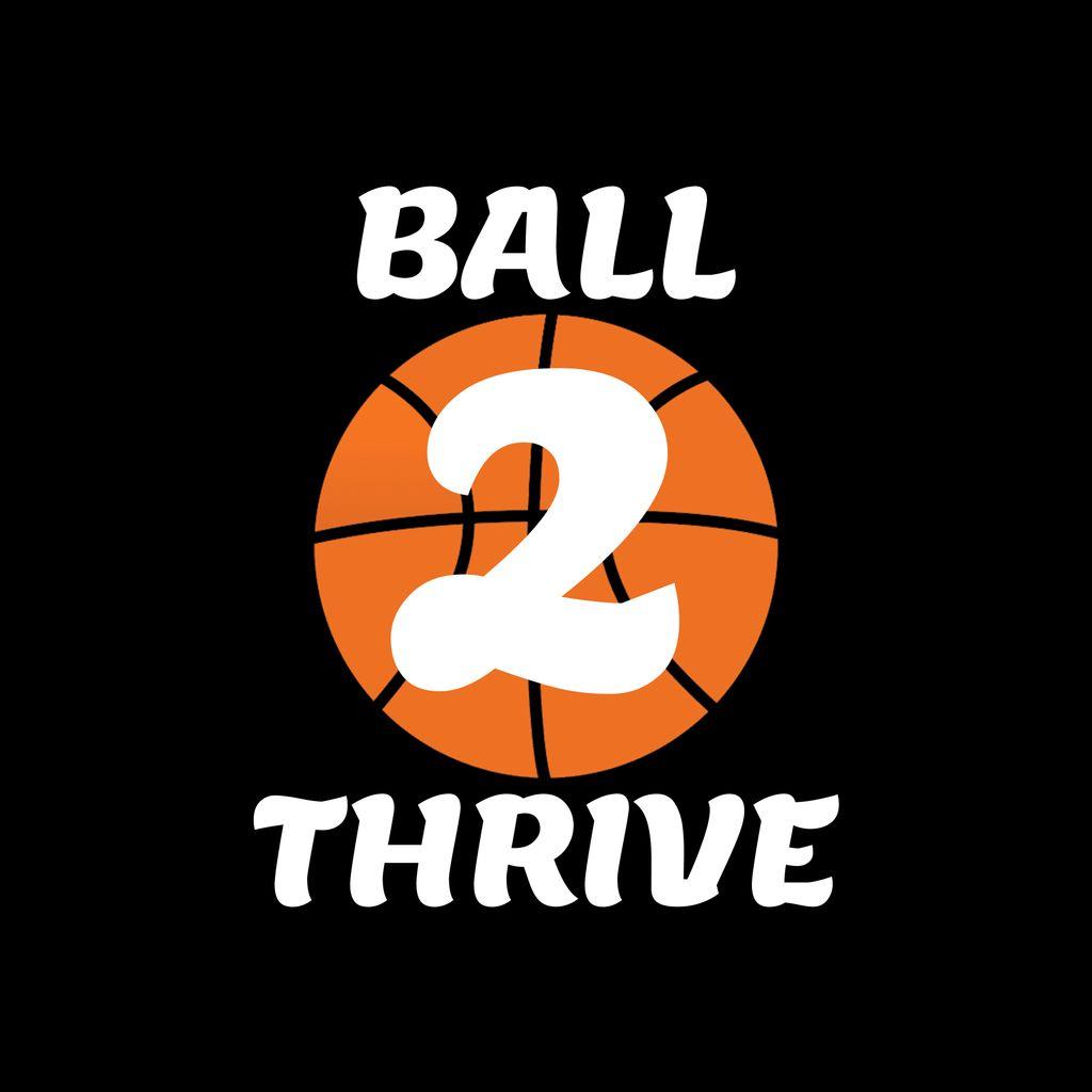 Ball2Thrive Basketball Academy