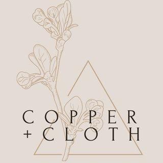 Copper + Cloth
