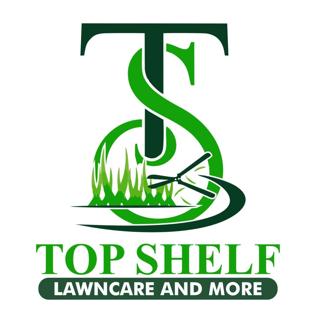 Top Shelf Lawn Care and More LLC