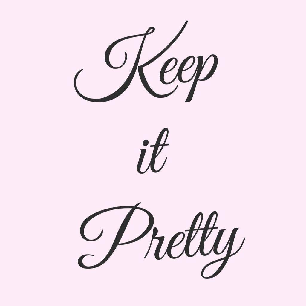 Keep it Pretty