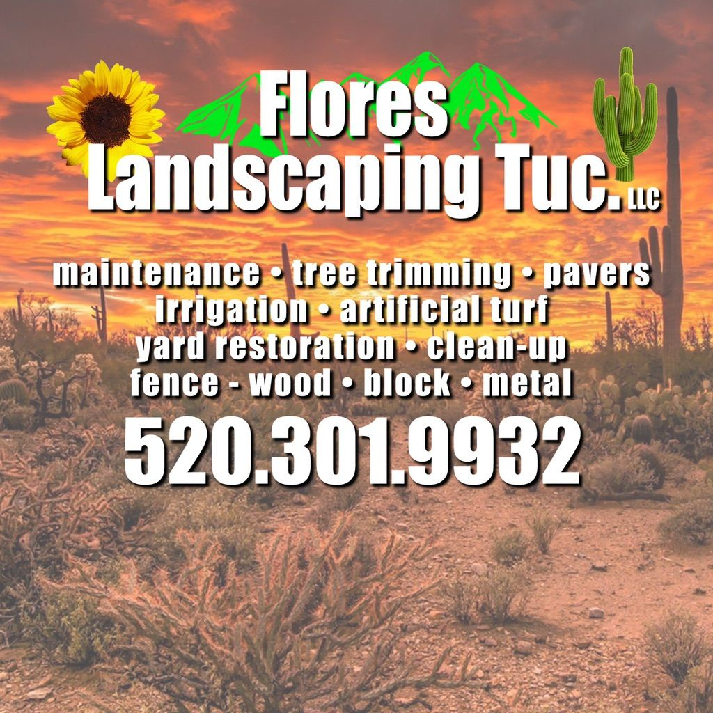 Flores landscaping tuc.LLC