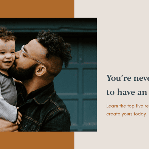You're never too young to have an estate plan. Learn the top five reasons you should create one today.
