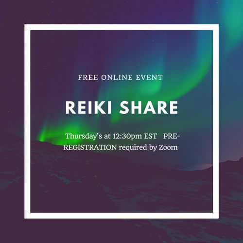 FREE ONLINE EVENTS : Reiki Share on Thursday's at 12:30 pm EDT
