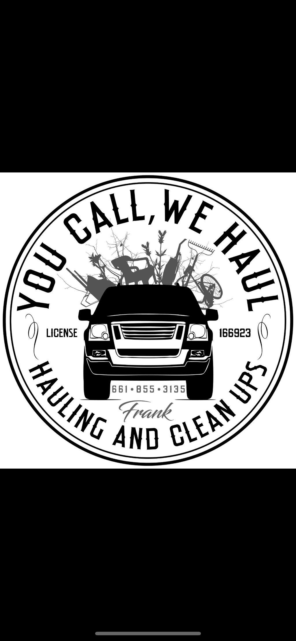 YOU CALL, WE HAUL