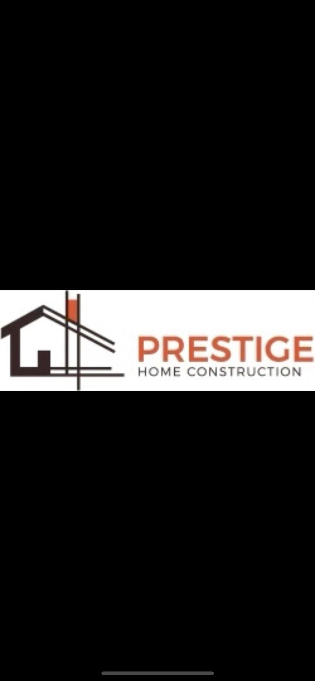 Prestige Home Construction LLC