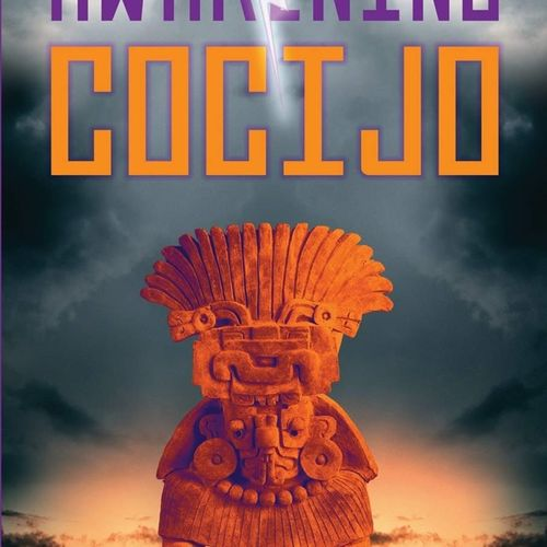 "Developmental Edit of ""Awakening Cocijo"" by Thomas Juarez"