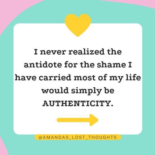 Authenticity overcomes shame!