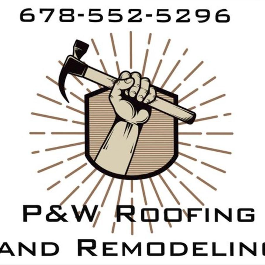 P&W Roofing and Remodeling