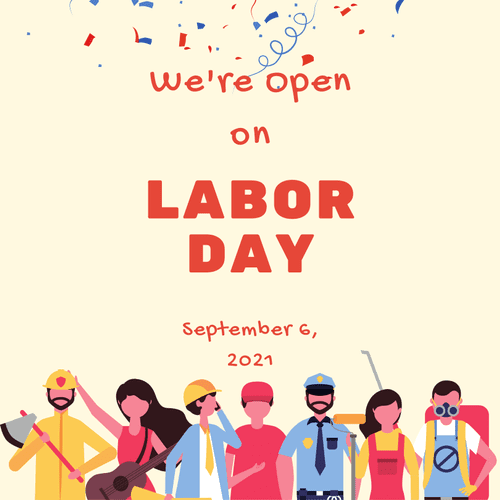 We're Open on Labor Day