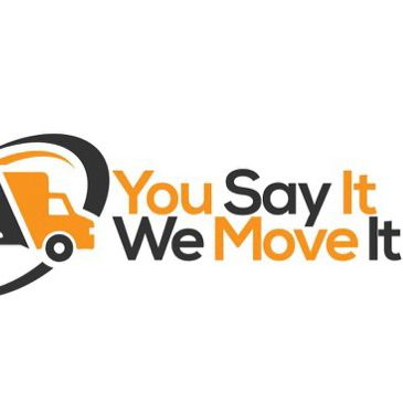 You Say It We Move It!