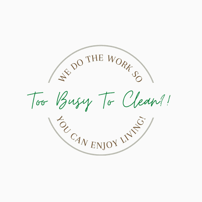 Avatar for Too Busy To Clean