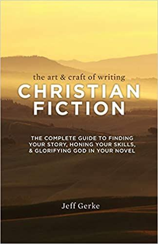 The Art &Craft of Writing Christian Fiction